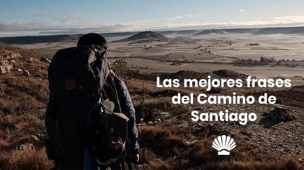 Las mejores frases del Camino de Santiago